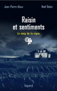 Raisin et Sentiments Le Sang de la Vigne Fayard