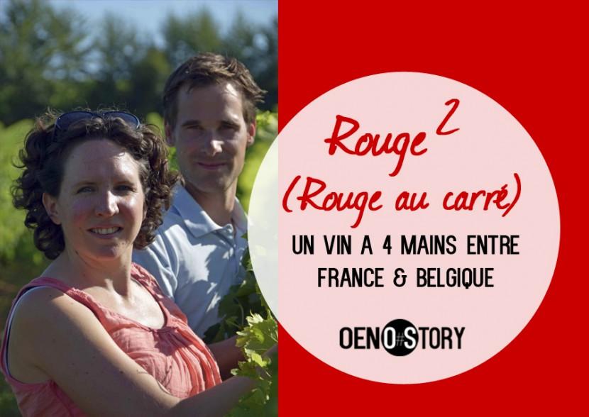 rouge au carré un vin à 4 mains entre france et belgique oenostory