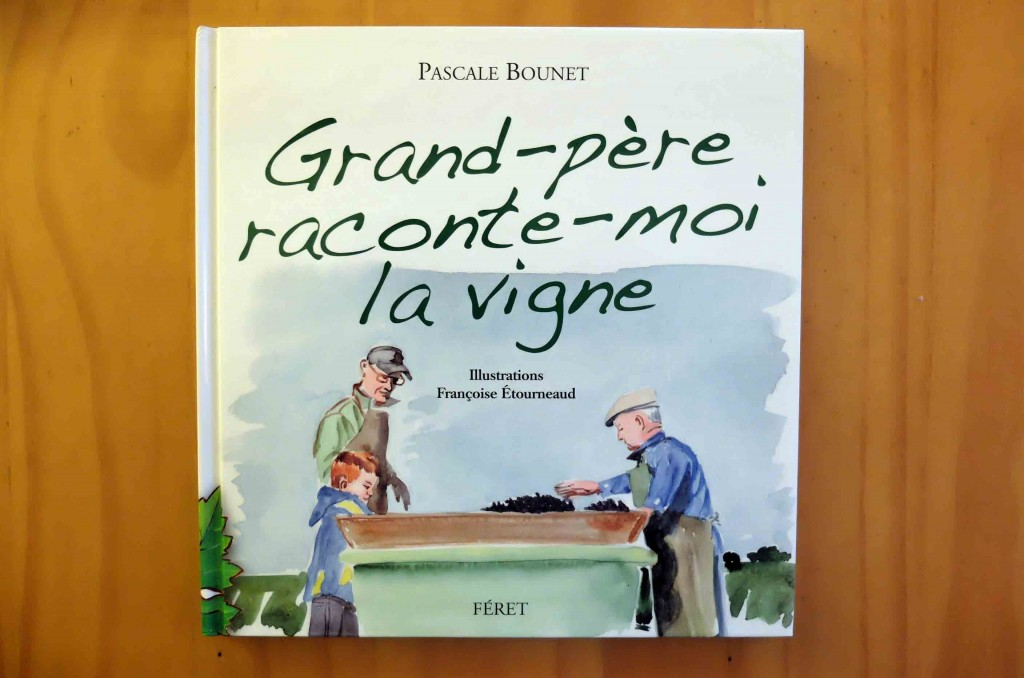 Grand-père raconte-moi la vigne Pascale Bounet Oenotourisme avec des enfants littérature jeunesse Oenostory